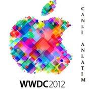 WWDC 2012 Sunumu CANLI ANLATIMI – Bitti!