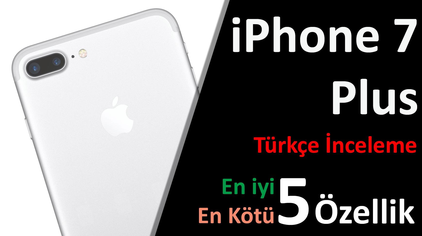 iPhone 7 Hakkında herşey!